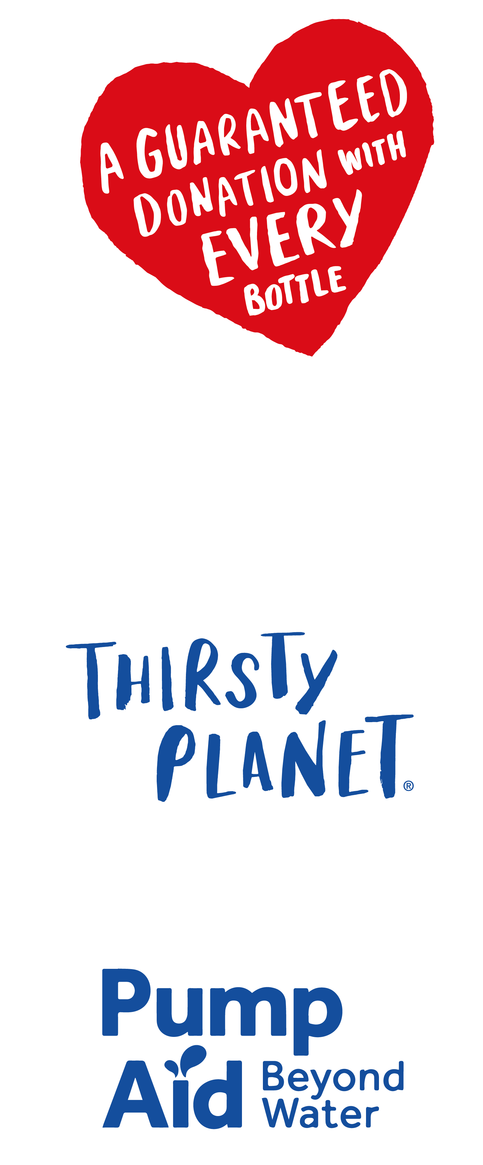 A guaranteed donation with every bottle. 100% of Thirsty Planet donations are paid directly to Pump Aid