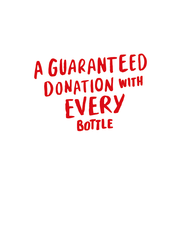 A guaranteed donation with every bottle