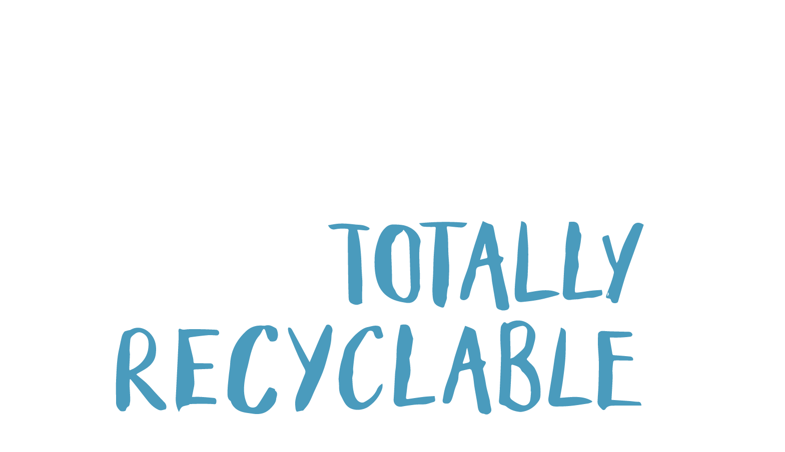 We're ZERO to landfill and totally recyclable